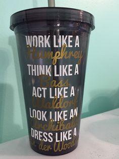 """Gossip Girl Cup - """"Work like a Humphrey...."""" by HaleysCraftyCrafts on Etsy https://www.etsy.com/listing/216441978/gossip-girl-cup-work-like-a-humphrey"""