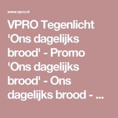 VPRO Tegenlicht 'Ons dagelijks brood' - Promo 'Ons dagelijks brood' - Ons dagelijks brood - VPRO Tegenlicht - VPRO