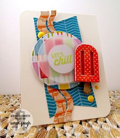 Card by Sarah Gough. Reverse Confetti stamp set:Let's Chill. Confetti Cuts: Let's Chill, Doin' the Wave, Tag Me. Friendship card. Encouragement card. Summer card.  Popsicles.
