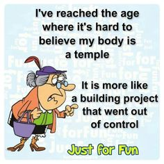 Ohhhh myyyyy how funny is this ? It is exactly how i feel somedays ! ) Wishing you all a awesome thursday ! Do something fun and think young ! Most of all keep smiling . Greedy People, Body Is A Temple, Keep Smiling, Aging Gracefully, How I Feel, Good Advice, Getting Old, Something To Do, Laughter