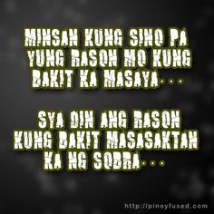 Your Happiness and Sadness Filipino Quotes, Pinoy Quotes, Tagalog Love Quotes, Sad Love Quotes, Life Quotes To Live By, Hugot Lines Tagalog Funny, Tagalog Quotes Hugot Funny, Hugot Quotes, Broken Words