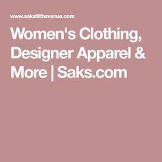 Women's Clothing, Designer Apparel& More | Saks.com