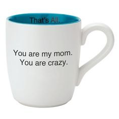 CB Gift 'You Are My Mom - That's All' Mug (€13) ❤ liked on Polyvore featuring home, kitchen & dining, drinkware, white, white ceramic mug, oversized mugs, white mugs, wizard of oz mug and ceramic mugs