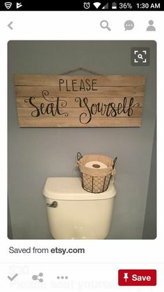 A sign above our toilet .. well .. because!