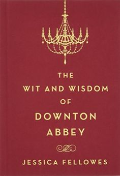 [EPUB] The Wit and Wisdom of Downton Abbey (The World of Downton Abbey), Author : Jessica Fellowes Got Books, Books To Read, Best Audiobooks, Stefan Zweig, Wit And Wisdom, Free Pdf Books, One Liner, Any Book, Little Books