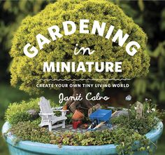Gardening in Miniature Book by Janit of Two Green Thumbs Miniature Garden Center, via Flickr