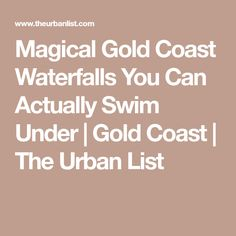 Magical Gold Coast Waterfalls You Can Actually Swim Under | Gold Coast | The Urban List