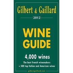 Gilbert & Gaillard Wine Guide 2012 (Gilbert & Gaillard Wine Guides): GILBERT & GAILLARD: 9782919184026: Amazon.com: Books