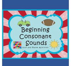 Beginning Consonant Sounds (Cut and Paste) This is a 10 page packet on beginning consonant sounds including consonants Bb, Cc, Dd, Ff, Gg, Hh, Jj, Kk, Ll, Mm, Nn, Pp, Qq, Rr, Ss, Tt, Vv, Ww, Yy, and Zz. Each page includes beginning sounds for two different letters shown at the top of each page. Then there are four boxes under each letter for students to glue the correct pictures for each beginning sound.