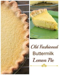 Old Fashioned Buttermilk Lemon Pie A lovely creamy texture flavored with the perfect amount of lemon. This is a keeper!