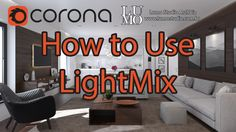 Corona LightMix - Tutorial how to use