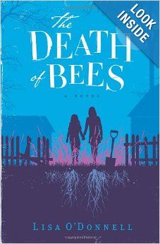 The Death of Bees by Lisa O'Donnell Sounds like a more serious coming of age story
