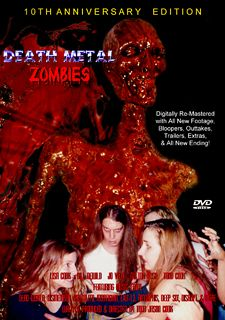 Death Metal Zombies  Available at www.screamtimefilms.com