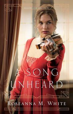 A Song Unheard by Roseanna M. White