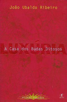 A Casa dos Budas Ditosos (Luxúria) - João Ubaldo Ribeiro - Objetiva