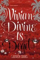 Vivian Divine is Dead by Lauren Sabel. Teen celebrity Vivian Divine's movie-star mom has been murdered, her famous-director dad tried to kill himself, and her boyfriend is cheating on her. When a death threat arrives with her fan mail, Vivian has no choice but to go on the run to Mexico.