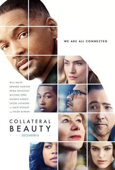 COLLATERAL BEAUTY movie review, starring Will Smith, Edward Norton, Naomie Harris, Keira Knightley, Jacob Latimore, Michael Pena, Helen Mirren, and Kate Winslet.
