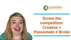 Screw the competition: Creative + Passionate ≠ Broke - Call Una at Creative Business, Did You Know, Competition, Entrepreneur, Success, Passion, Led, Videos, Families