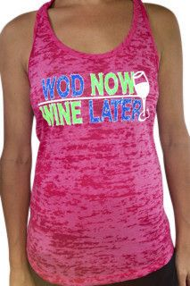 WOD now WINE later CrossFit tank