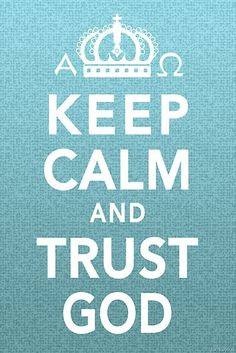 Keep Calm and Trust God | OrganizingMadeFun.com