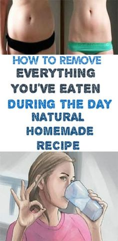 how to remove everything you've eaten during the day natural homemade recipe