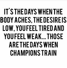 It's days when the body aches
