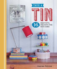TAKE A TIN: 16 BEAUTIFUL PROJECTS FOR YOUR HOME by Jemima Schlee -- Publish Date: 7/5/16 -- Tins come in a huge range of shapes, sizes & colors and in this exciting and inspirational new book, Jemima Schlee shows you how to create an array of stylish products for your home using the humble tin. Tins can be cut, painted, pierced & sprayed & the reader will be shown all the techniques, templates & equipment required to create 16 eye-catching creations with easy-to-follow step-by-step…