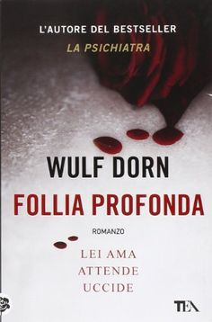 Follia profonda by Wulf Dorn. Photo copyright Christie Goodwin, all rights reserved