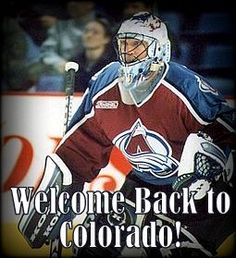 Welcome back to Colorado Patrick Roy!