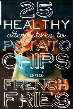 Alternatives to potato chips. Zucchini, radish, kale, beets, daikon radish, butternut squash, brussel sprouts, spinach, eggplant and more.   http://www.buzzfeed.com/peggy/25-baked-alternatives-to-potato-chips-and-french-f
