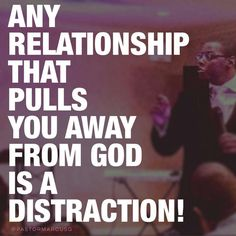 Is your relationship pulling you away from God? If so is a distraction