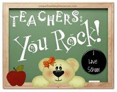 Teachers:  You Rock!  100+ quotes about teachers:  http://www.uniqueteachingresources.com/Teacher-Appreciation-Quotes.html