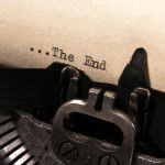 The  End is just the beginning. (What to do after you've written the first draft.)