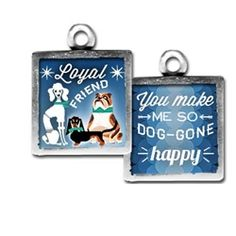 "Two sided charm or pendant with ""loyal friend"" and ""you make me so dog-gone happy"". Vintage collage art with dogs. Wear alone or combine with more charms to create an individualized gift for your friends or family!  Each charm has a clip at the top that will easily attach to any of our necklace or bracelet chains! $13.99 by Pick Up Sticks Jewelry."