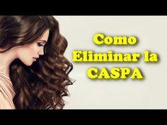 Como Eliminar la CASPA del Cabello Naturalmente con Remedios Caseros - YouTube