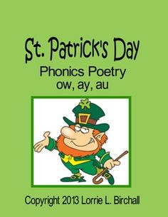 FREE Three St. Patrick's Day phonics targeted poems----Below each Rainbow (ow digraph)-St. Patrick's Day (ay word family)-A Leprechaun (au)If you enjoyed these St. Patrick's Day phonics poems, you may also enjoy my  Phonics Anthology: 133 Phonics PoemsAnother FREEBIE you might enjoy is my Leprechauns on St.