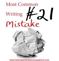 Wordplay: Helping Writers Become Authors: Most Common Mistakes: A Surefire Sign You're Over-Explaining