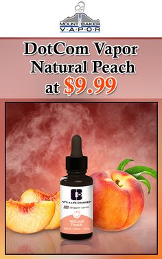 You can get DotCom Vapor Natural Peach at $9.99. Get this deal Now. For more Mt Baker Vapor Coupon Codes visit:  http://www.couponcutcode.com/stores/mount-baker-vapor/
