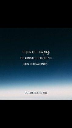 Y la paz de Dios gobierne en vuestros corazones, a la que asimismo fuisteis llamados en un solo cuerpo; y sed agradecidos. Colosenses 3:15 RVR1960.