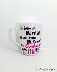 Einhorn Tasse sei immer du selbst außer du kannst von Lovely-Cups   auf DaWanda.com