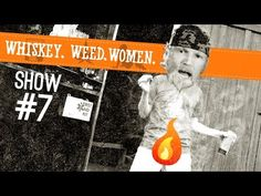 (#7) Trim Your Junk WHISKEY. WEED. WOMEN. - YouTube