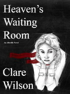 Heaven's Waiting Room (The Afterlife Novels Book 1) by Clare Wilson http://www.amazon.com/dp/B00HUHLLKE/ref=cm_sw_r_pi_dp_j.W4vb0RF6ZX3