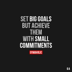 Set big goals, but achieve them with small commitments. - Picture only, bad link. Wisdom Quotes, Me Quotes, Motivational Quotes, Inspirational Quotes, Hustle Quotes, Fitness Motivation Quotes, Weight Loss Motivation, Motivation Goals, Jiu Jutsu