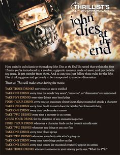 John Dies at the End Drinking Game. I'm so doing this.