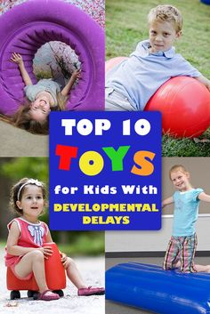 Top 10 Toys for Kids with Developmental Delays -- our picks for the best therapy toys for parents to keep in the home.
