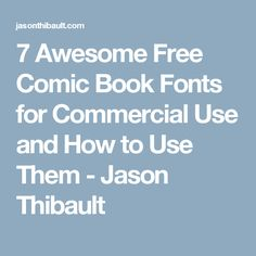 7 Awesome Free Comic Book Fonts for Commercial Use and How to Use Them - Jason Thibault