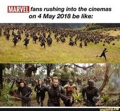 Probably not here, I'll probably be the only one that'll run into the cinema like that