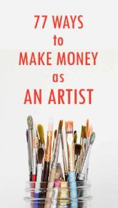How to Make Money as an Artist. Over 77 Ways! Colorful paintbrushes in a mason jar, with text that says 77 Ways to Make Money as an Artist Jobs In Art, Selling Paintings, Sell My Art, Selling Art Online, Online Art Store, Simple Art, Art Tips, Way To Make Money, Art Market