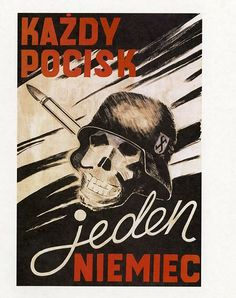 Home army supplies were low so propaganda posters were made to conserve it. It translates to 'One bullet, one German'. - Huge Collection Of The Warsaw Uprising Photos 18 Page 2 of 3 Best of Web Shrine