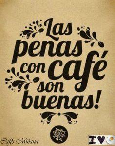Las penas con #café son buenas, y si es un buen café mucho mejor!  Tu café y mucho más en: www.cafesminana.es/tienda